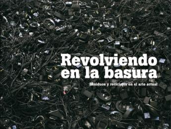 """""""Revolviendo en La Basura"""": obras y argumentos que invitan a reflexionar sobre la degradación del medioambiente"""